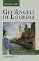 Preview: Gli Angeli Di Lourdes / Michael Pies